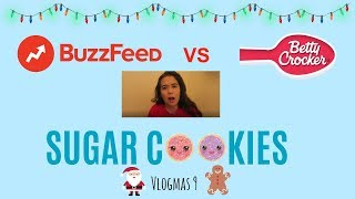 BUZZFEED TASTY'S SUGAR COOKIES VS. BETTY CROCKER!! //Vlogmas 9