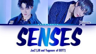 [3.01 MB] Jus2 (저스투) (JB and Yugyeom of GOT7) - SENSES Color Coded Lyrics/가사 [Han|Rom|Eng]