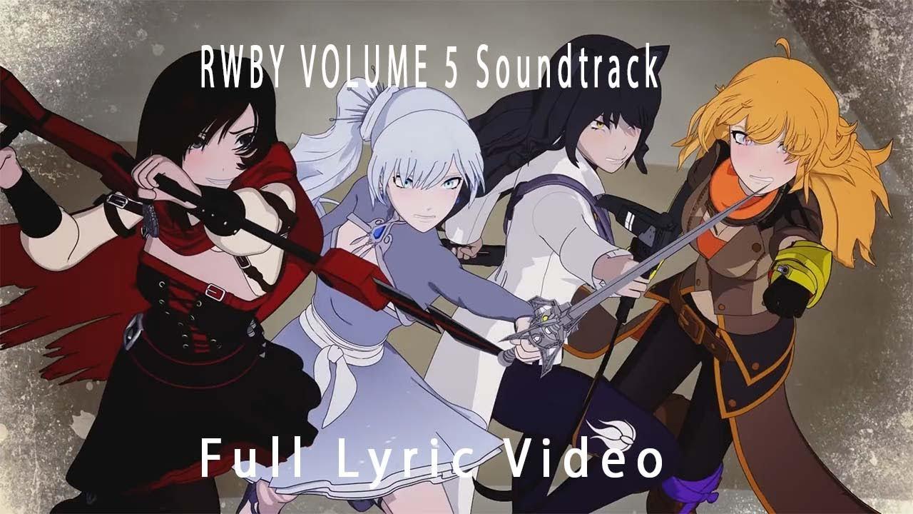 RWBY Volume 5 Soundtrack (Full Lyric Video) #1