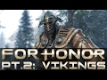 "For Honor - Let's Play - Part 2 - ""Vikings Campaign (FULL)"""