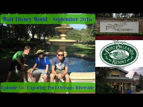 Episode 18: Exploring Port Orleans Riverside Resort - WDW Vl