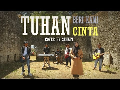 Tuhan Beri Kami Cinta - Opick (Cover by SEHATI) - GOD GIVE US LOVE