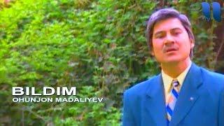 Охунжон Мадалиев - Билдим   Ohunjon Madaliyev - Bildim