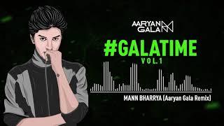 Mann Bharrya (Aaryan Gala Remix) Mp3 Song Download