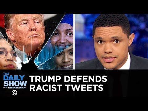 Trevor Noah breaks down Trump's weak defence of those racist tweets