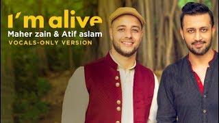 Maher Zain - I'm Alive (Vocals Only) | ماهر زين | بدون موسيقى | Audio