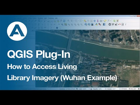 QGIS Plug-In: How to Access Living Library Imagery (Wuhan Example)