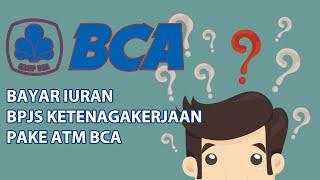 Cara Membayar Iuran BPJS Ketenagakerjaan Mandiri Dengan ATM BCA