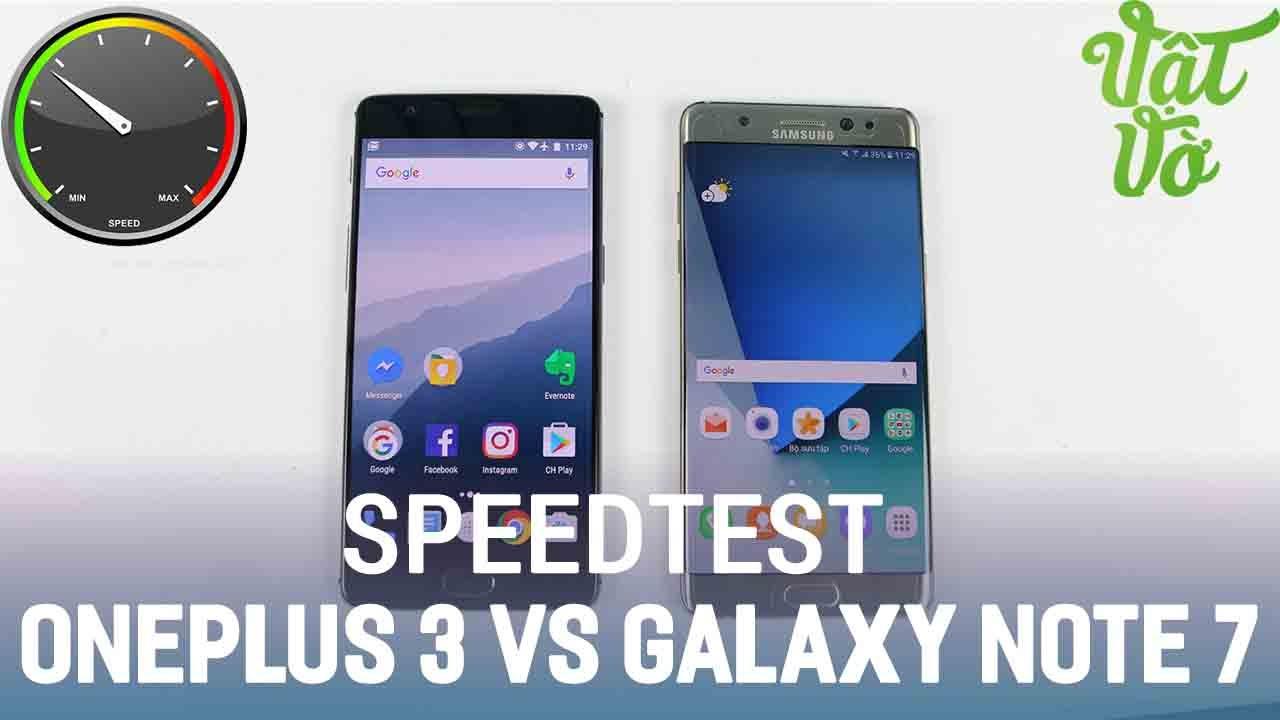 Vật Vờ| Speedtest so sánh hiệu năng, đa nhiệm Galaxy Note7 (Full HD) và OnePlus 3
