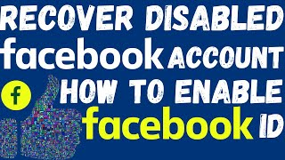 My Facebook Account is disabled how to enable it 2018 | How To RECOVER A DISABLED Facebook Account