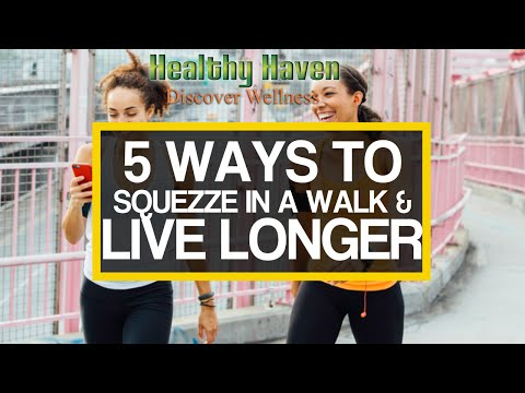 5 Ways to Squeeze in a Walk and Live Longer