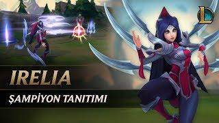 Irelia Şampiyon Tanıtımı | Oynanış - League of Legends