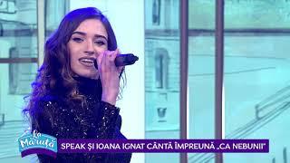 Speak si Ioana Ignat, canta impreuna ca nebunii
