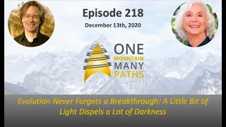 Episode 218 Evolution Never Forgets a Breakthrough: A Little Bit of Light Dispels a Lot of Darkness