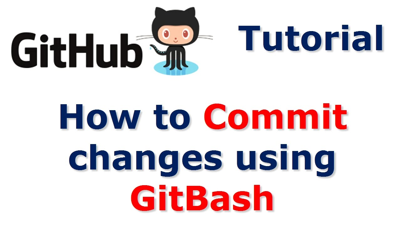 Github tutorial how to commit changes using git bash video 7 github tutorial how to commit changes using git bash video 7 baditri Gallery