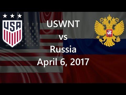 USWNT Vs Russia April 6, 2017