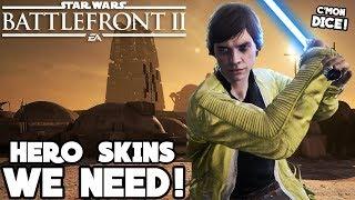 Hero Skins WE NEED in Star Wars Battlefront 2!