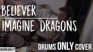 Video Believer - Imagine Dragons | Drums Only Cover download MP3, 3GP, MP4, WEBM, AVI, FLV Oktober 2017