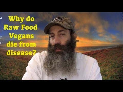 Why Do Raw Food Vegans Die of Disease?