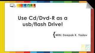 Use your CD or DVD as a USB Flash drive !