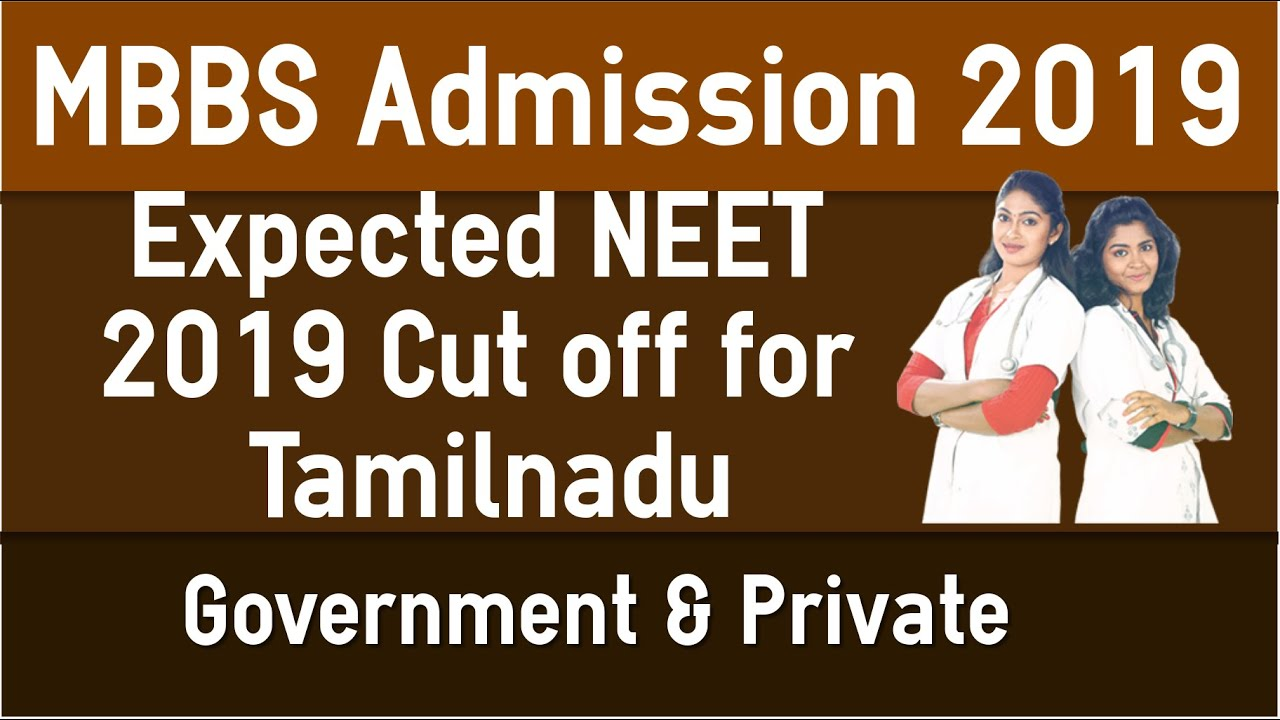 Tamilnadu MBBS Admission 2019 - Expected NEET Cut off for Government and  Private Medical Colleges
