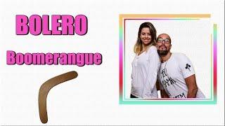 Canal Dança Comigo - Bolero - Boomerangue