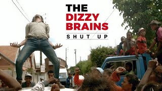 THE DIZZY BRAINS - Shut Up (Official Video)