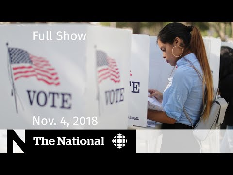 The National for Sunday, November 4, 2018 — U.S. Midterms, John A. MacDonald, Seatbelts Report