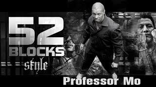 52 BLOCKS. Professor Mo