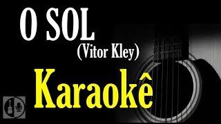 Baixar O sol - Vitor Kley (Karaokê violão)