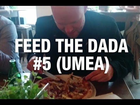 Feed The Dada #5 (Umea)