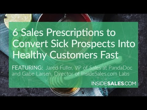 6 SALES PRESCRIPTIONS TO CONVERT SICK PROSPECTS IN
