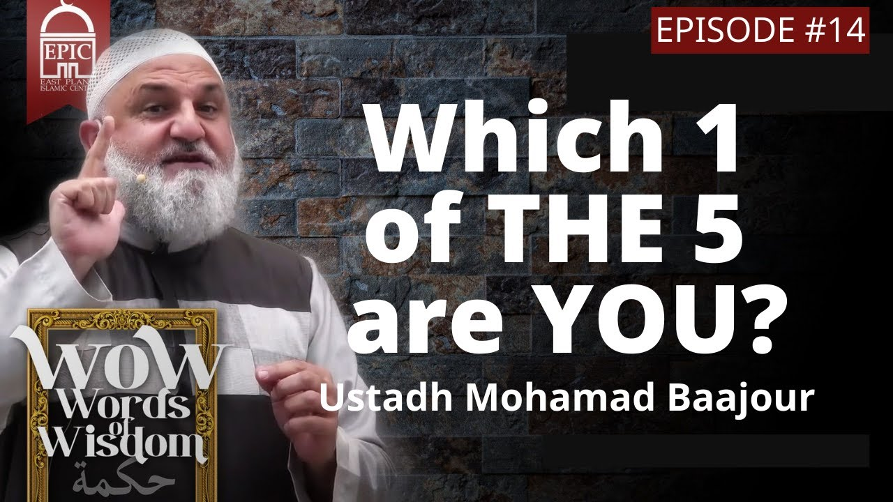 Download WOW #14 | Which 1 of THE 5 are YOU? |  Ustadh Mohamad Baajour