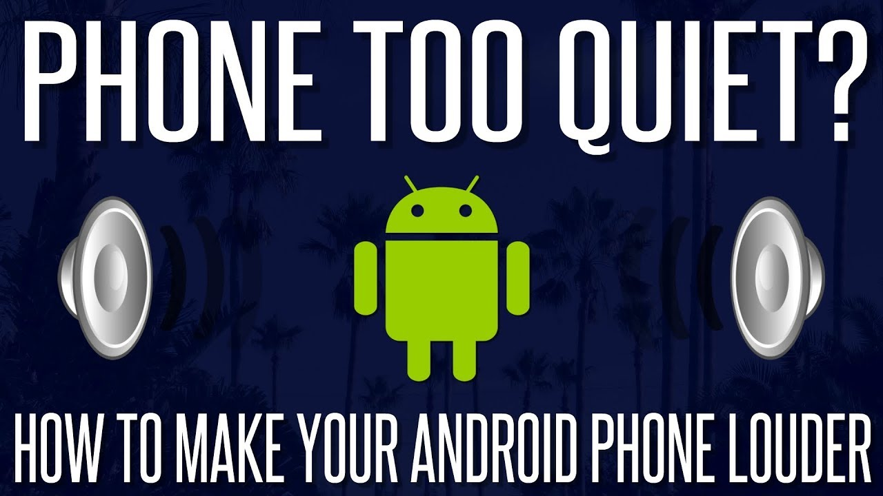 Phone Too Quiet? - How to Make Your Android Phone Louder | 2018