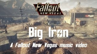Big Iron - A Fallout New Vegas music video