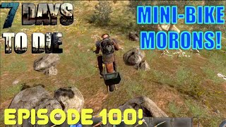7 Days To Die - Mini-Bike Morons (E100) - GameSocietyPimps