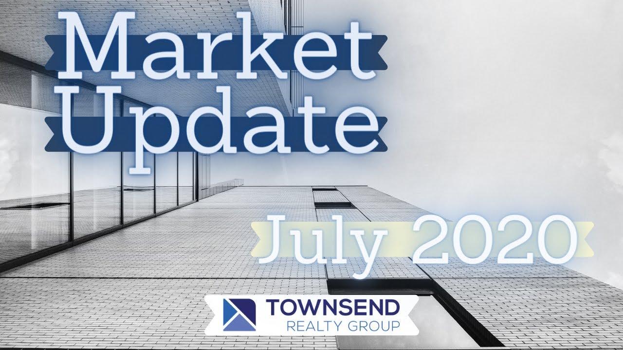 Real Estate Market Update- JULY 2020