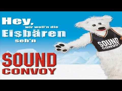 Sound Convoy - Hey Wir Woll'n Die Eisbären Seh'n