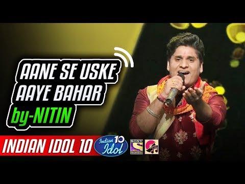 Aane Se Uske Aaye Bahar - Nitin - Neha Kakkar - Indian Idol 10 - 10 November 2018