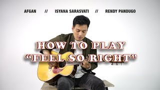 How to Play Feel So Right from Afgan Isyana Sarasvati Rendy Pandugo