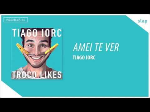 TIAGO IORC - Amei Te Ver (Áudio Oficial)