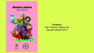 Almendra y Alondra (Finalista I Premio Altazor de Novela Infantil 2013)