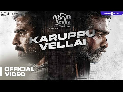 Mix - Vikram Vedha Songs | Karuppu Vellai Video Song | R. Madhavan, Vijay Sethupathi, Kathir | Sam C S