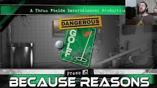 Dangerous Golf (PC) Because Reasons