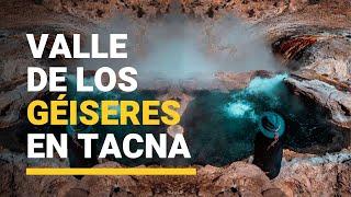 Géiseres de Candarave y otras maravillas naturales de Tacna que debes conocer   El Comercio