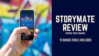 StoryMate Reviews Demo - 10+ Bonus Tools [Worth $1997+] ✅