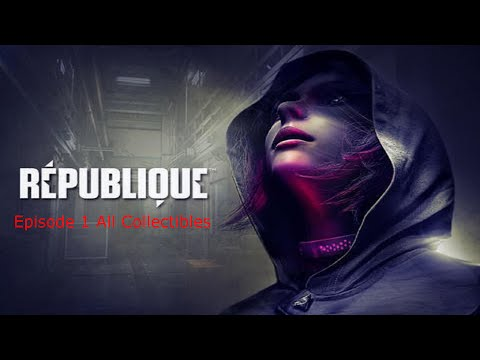 Republique - Episode 1 All Collectibles (EXC. DEV com.)