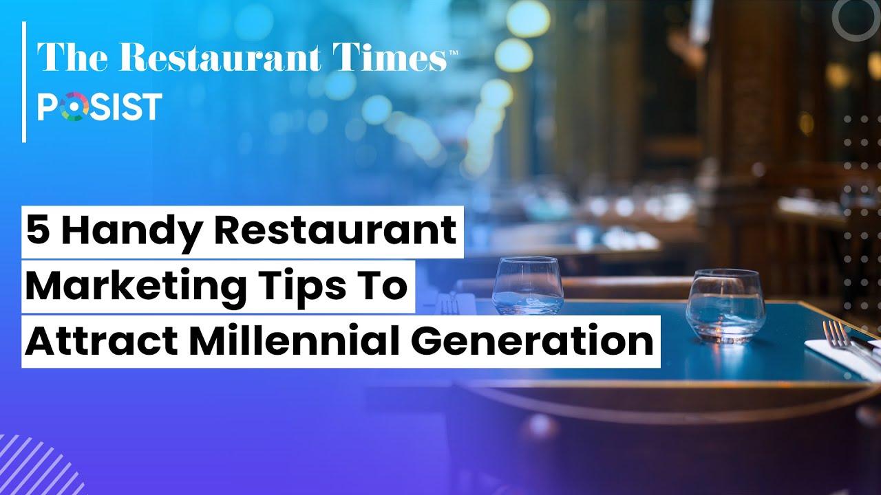 5 Handy Restaurant Marketing Tips to attract Millennial Generation