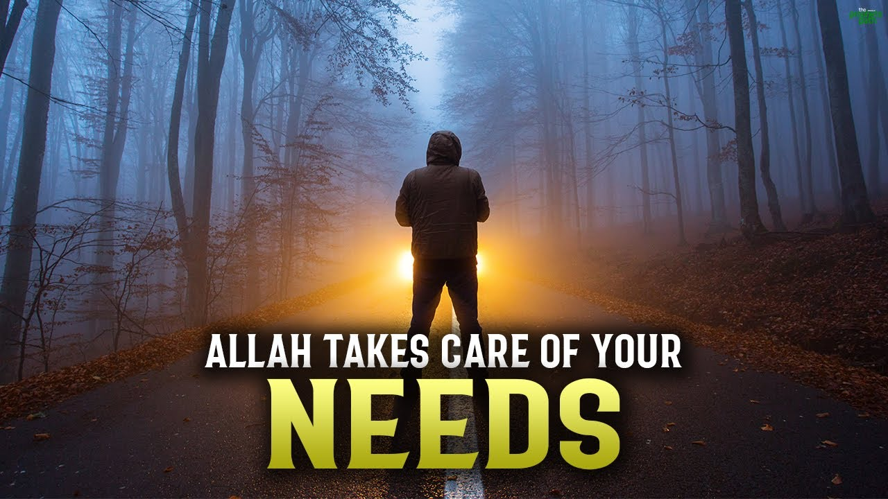 THIS EASY DEED MAKES ALLAH TAKE CARE OF ALL YOUR NEEDS
