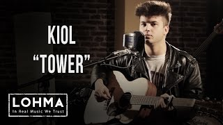KIOL - Tower (Original Song) - LOHMA